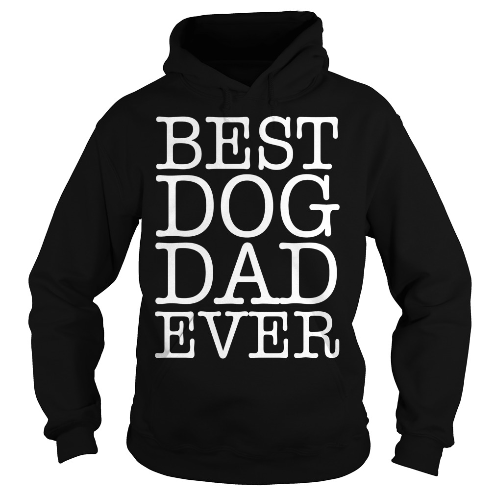 Best Dog Dad Ever Hoodie