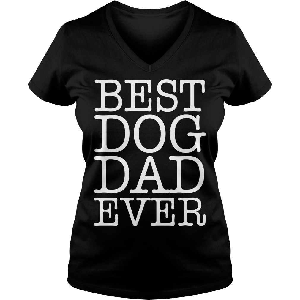 Best Dog Dad Ever V Neck