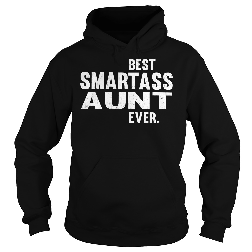 Best Smartass Aunt Ever Hoodie