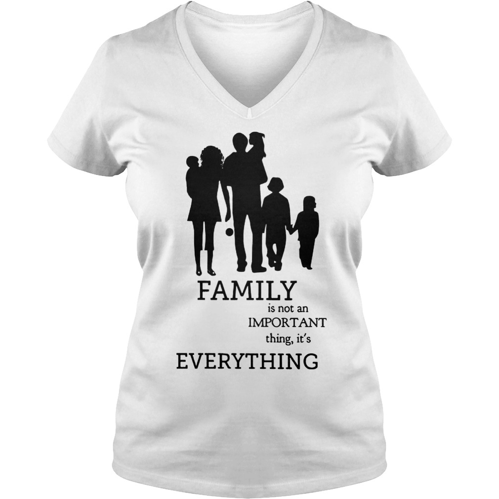 Family Is Not An Important Thing, It's Everything V Neck