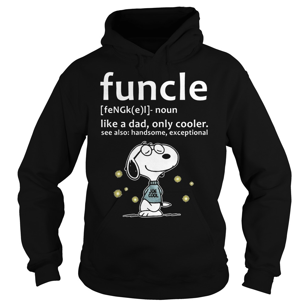 Funcle Definition Shirt Like A Dad, Only Cooler Hooddie