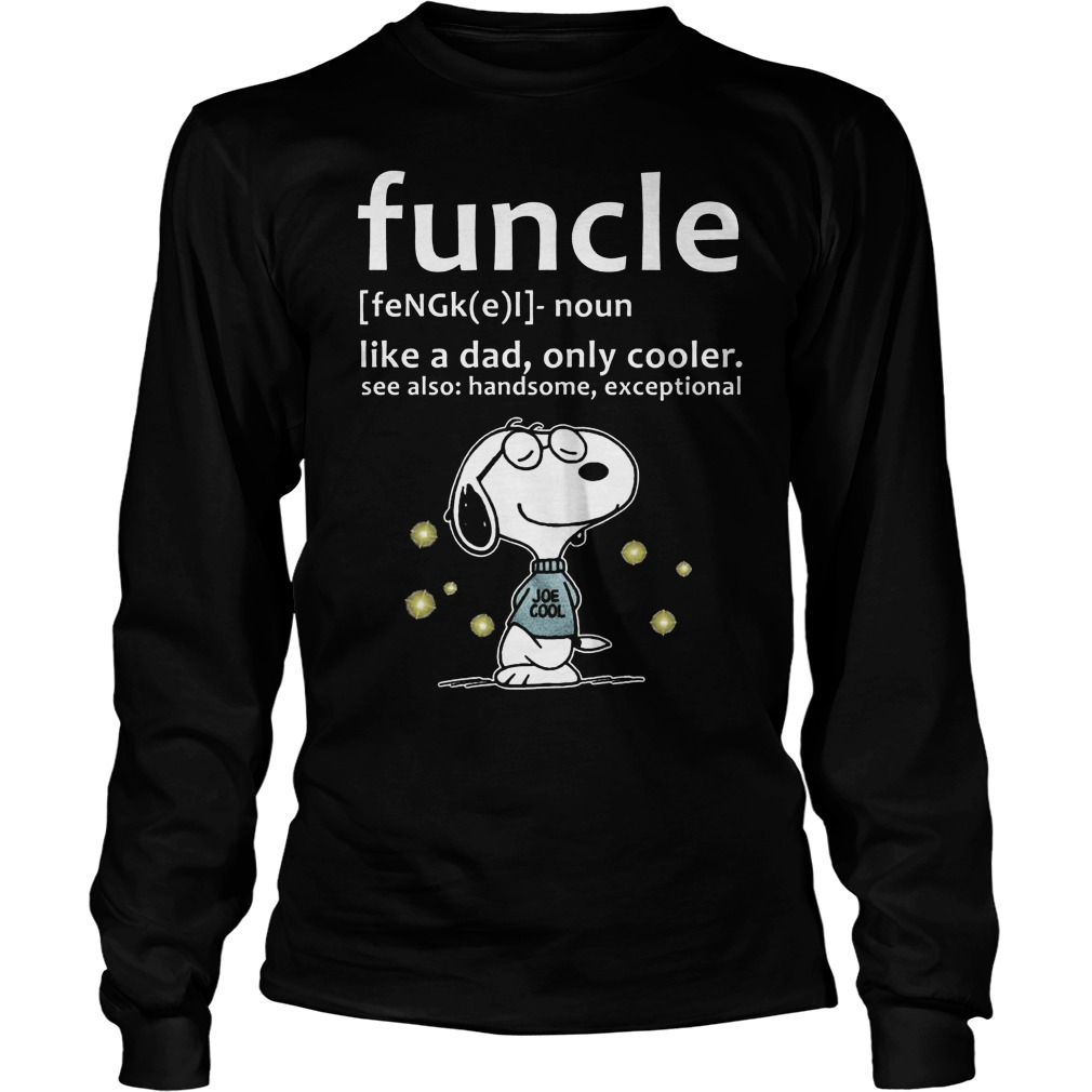 Funcle Definition Shirt Like A Dad, Only Cooler Longsleeve