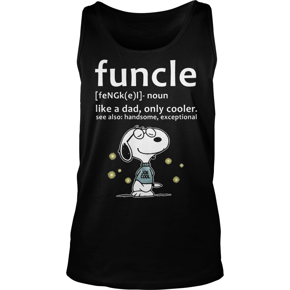 Funcle Definition Shirt Like A Dad, Only Cooler Tank Top