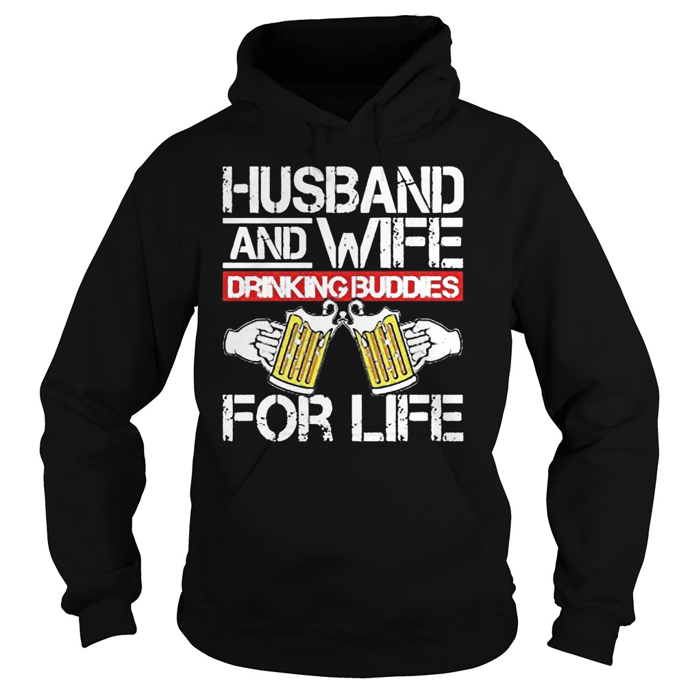 Husband And Wife Drinking Buddies For Life Hoodie