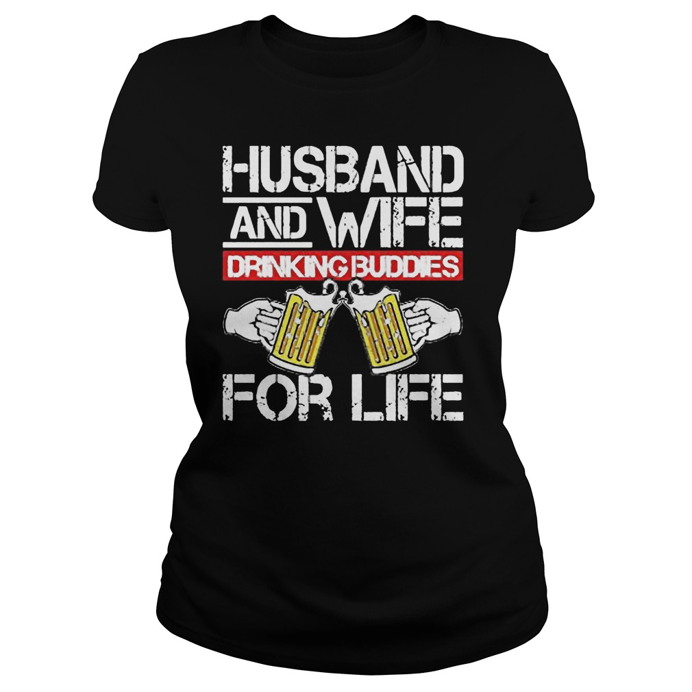 Husband And Wife Drinking Buddies For Life Ladies Tee