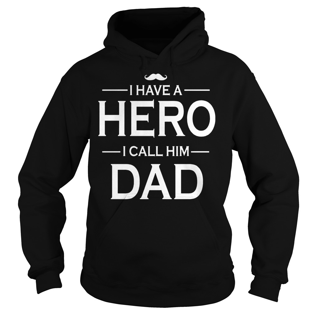 I Have A Hero I Call Him Dad Hoodie