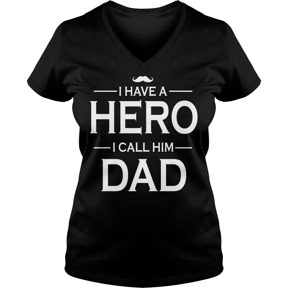 I Have A Hero I Call Him Dad V Neck
