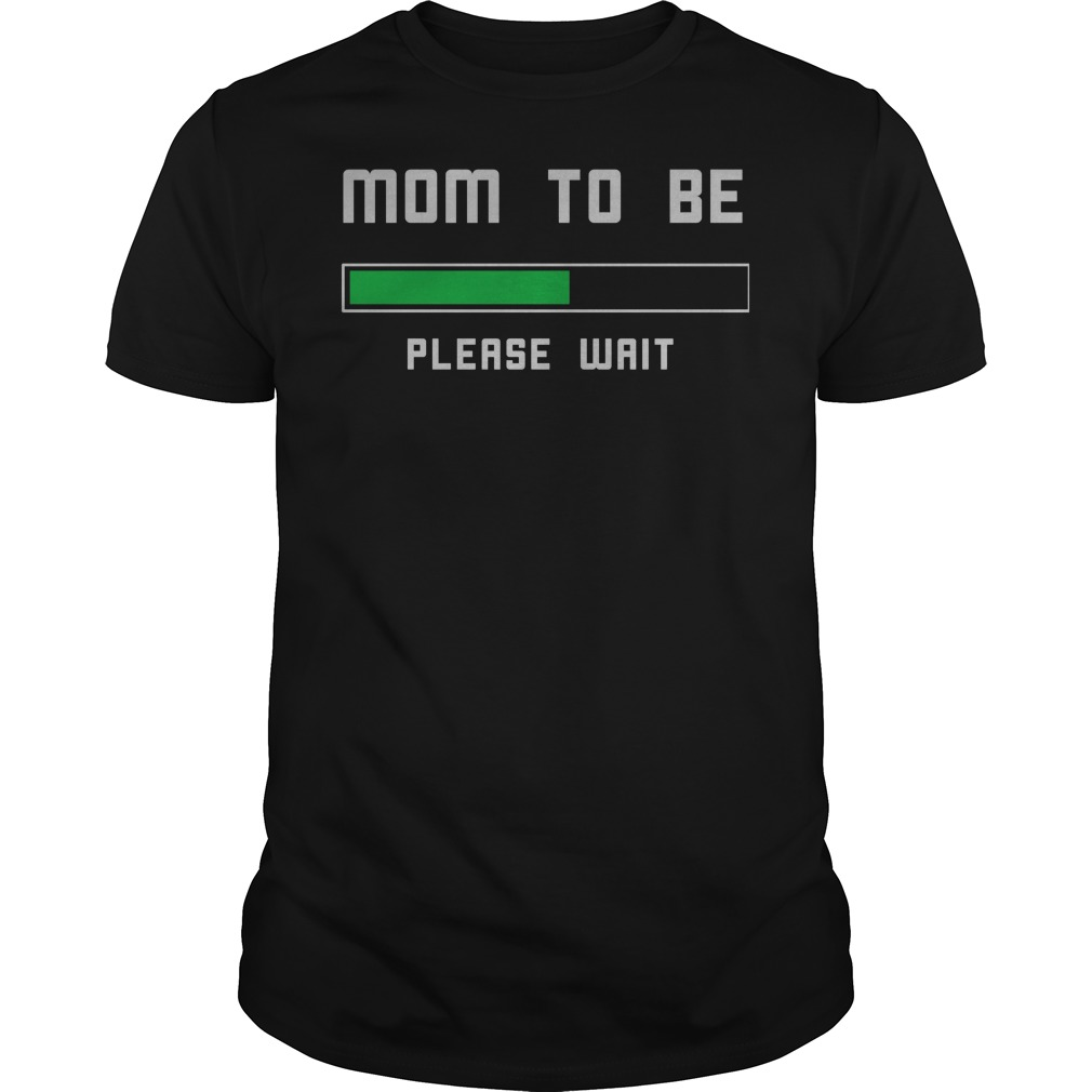 Mom To Be Please Wait Guy Tee