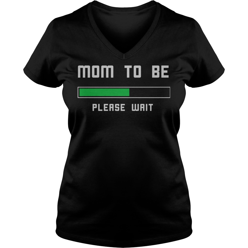 Mom To Be Please Wait V Neck