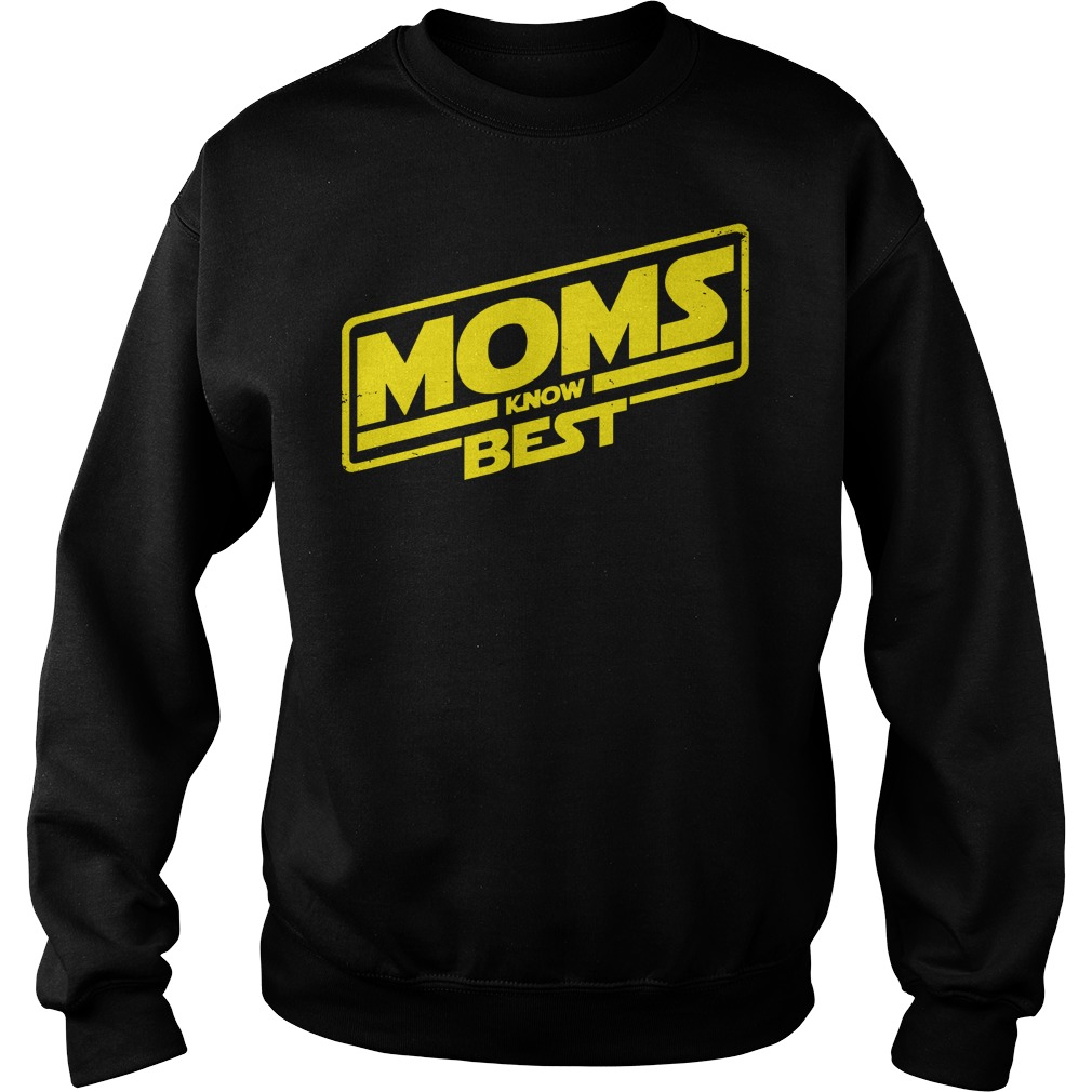 Moms Know Best Sweat Shirt