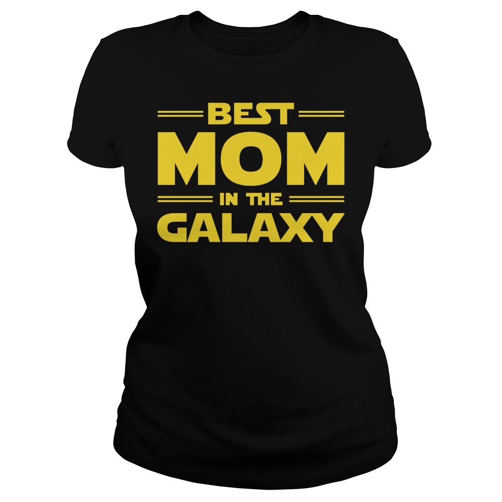 Best Mom In The Galaxy Ladies Tee