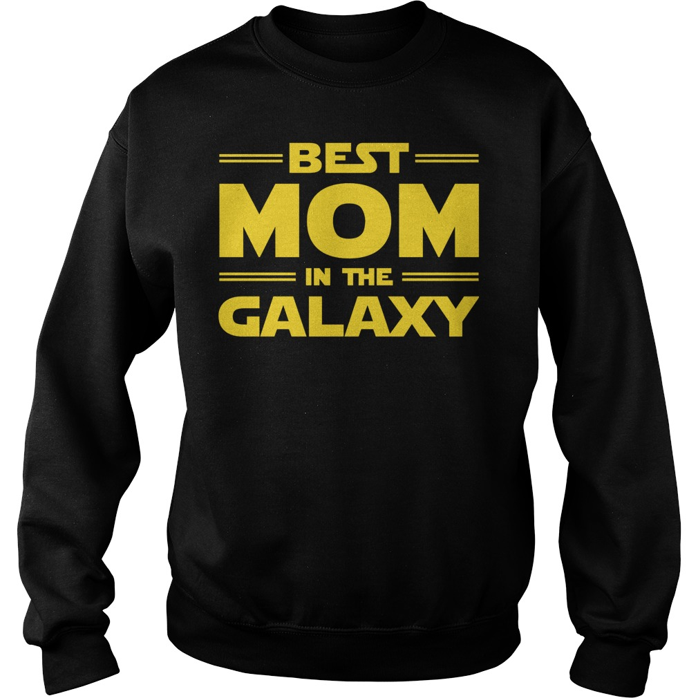 Best Mom In The Galaxy Sweat Shirt