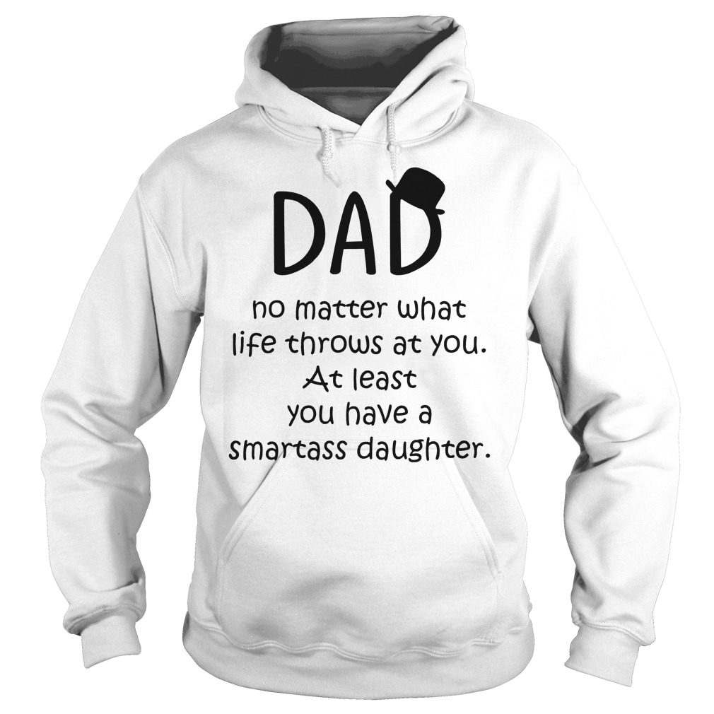 Dad No Matter What Life Throws At You Hoodie
