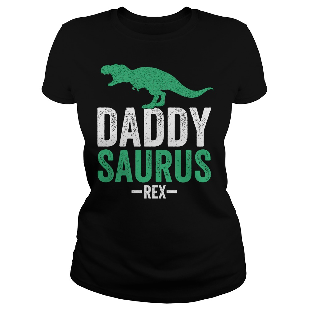 Daddy Saurus Rex Ladies Tee