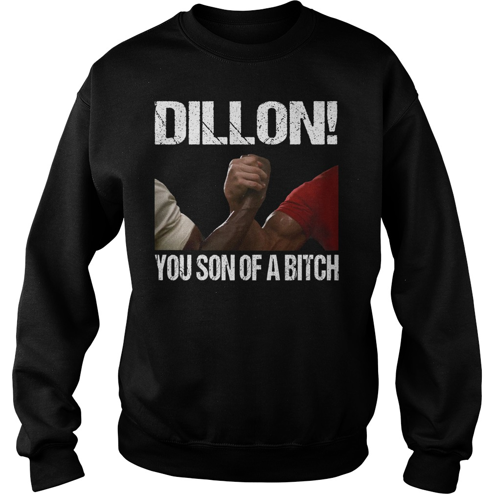 Dillon You Son Of A Bitch Sweatshirt