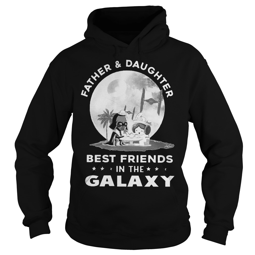 Father And Daughter Best Friends In The Galaxy Hoodie
