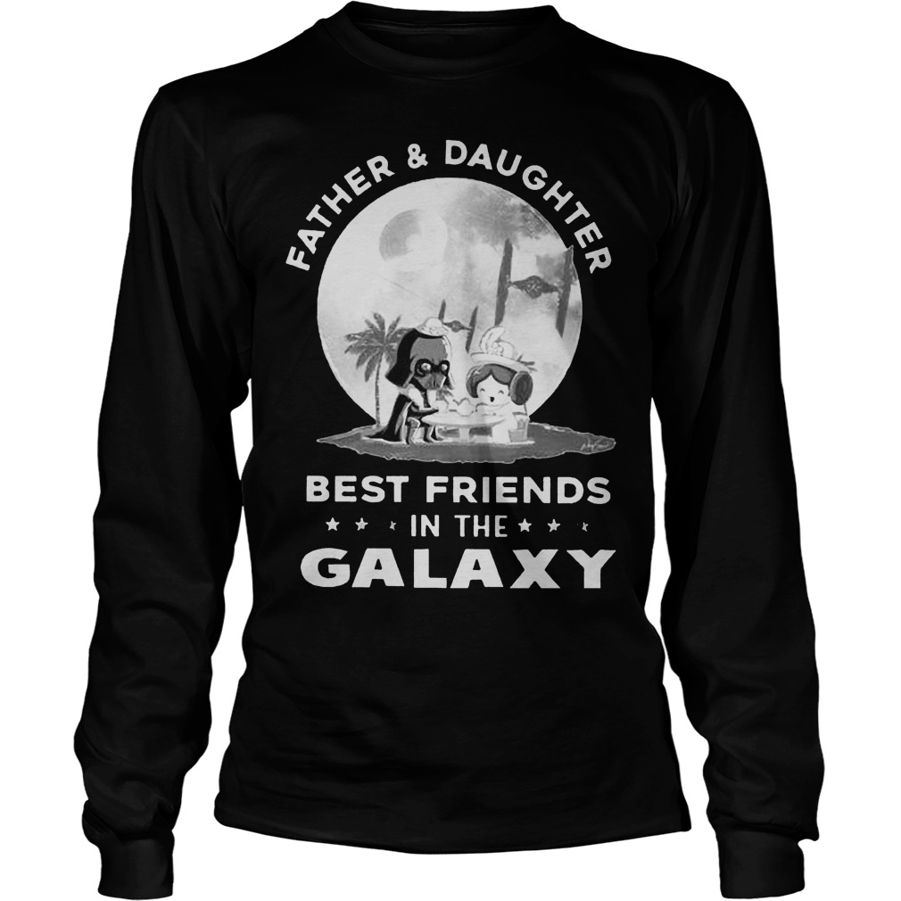 Father And Daughter Best Friends In The Galaxy Longsleeve