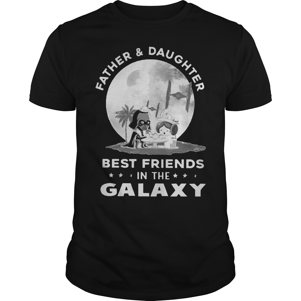Father And Daughter Best Friends In The Galaxy Shirt