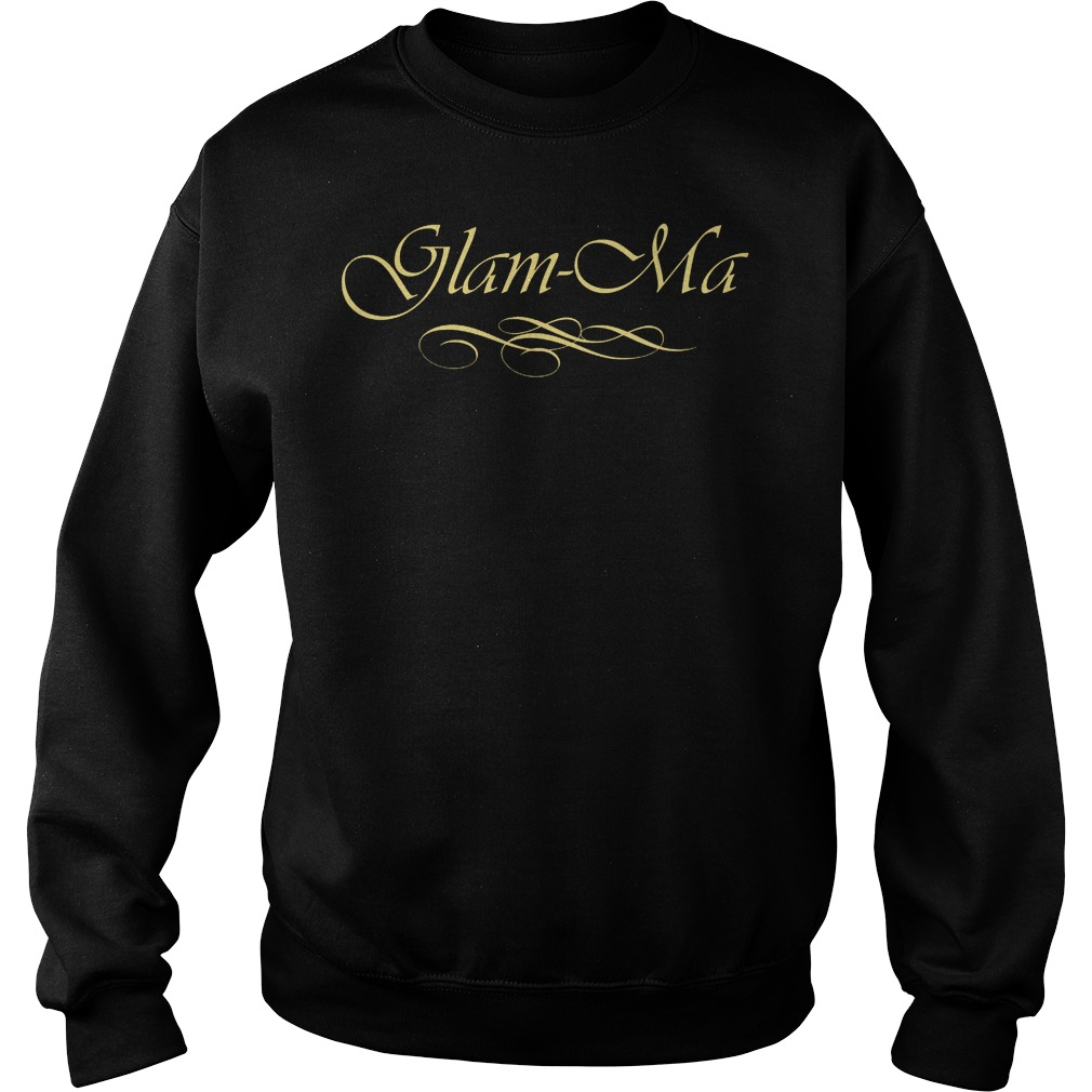 Glam Ma Sweat Shirt