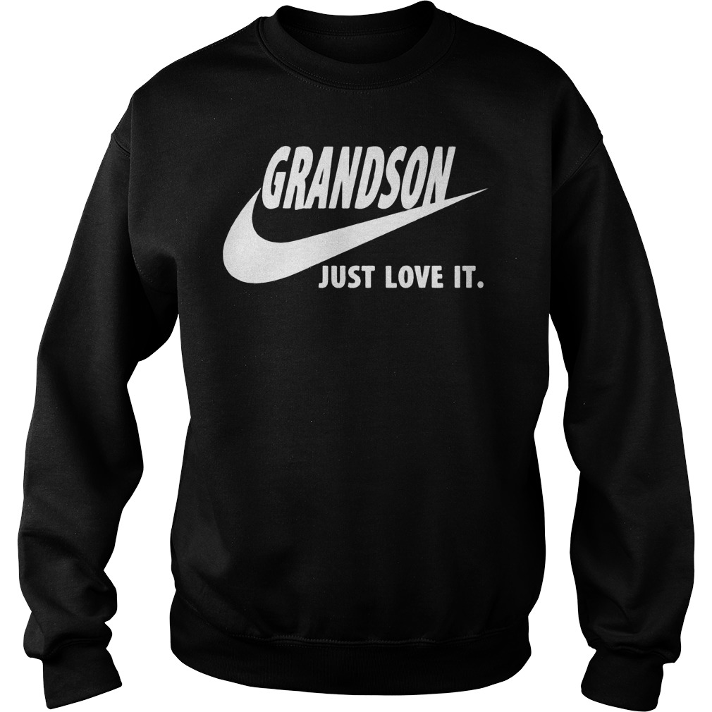 Grandson Just Love It Sweat Shirt