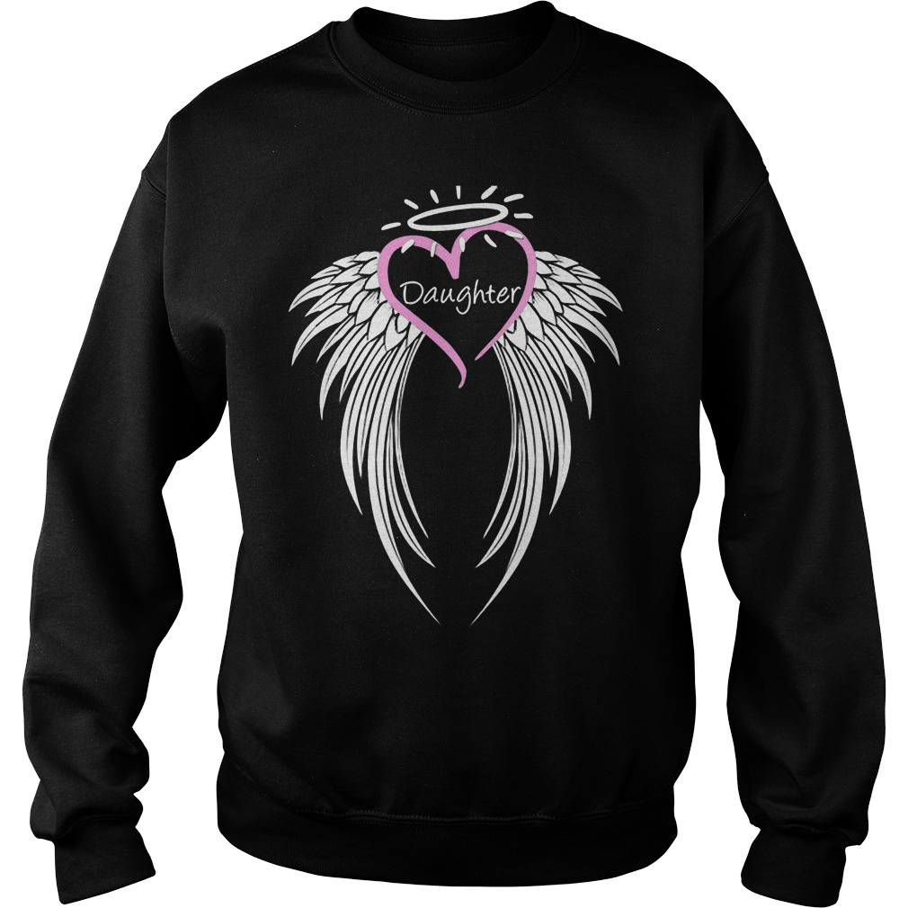 Honoring Daughter Guardian Angel Sweat Shirt