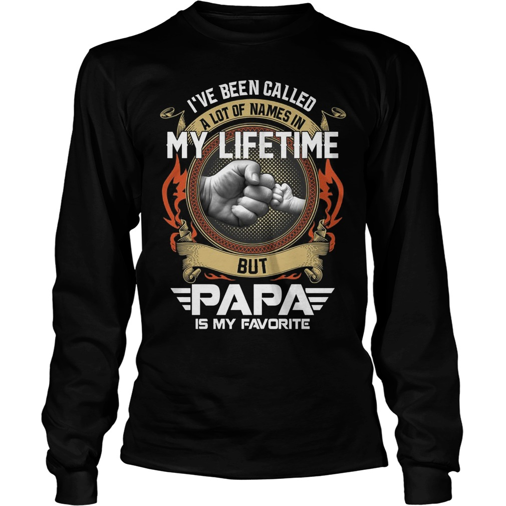 I Have Been Called My Life Time But Papa Is My Favorite Longsleeve