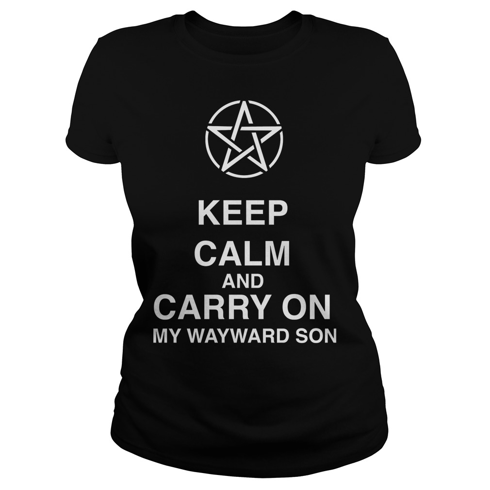 Keep Calm And Carry On My Wayward Son Ladies Tee