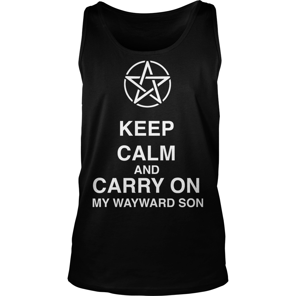 Keep Calm And Carry On My Wayward Son Tank Top