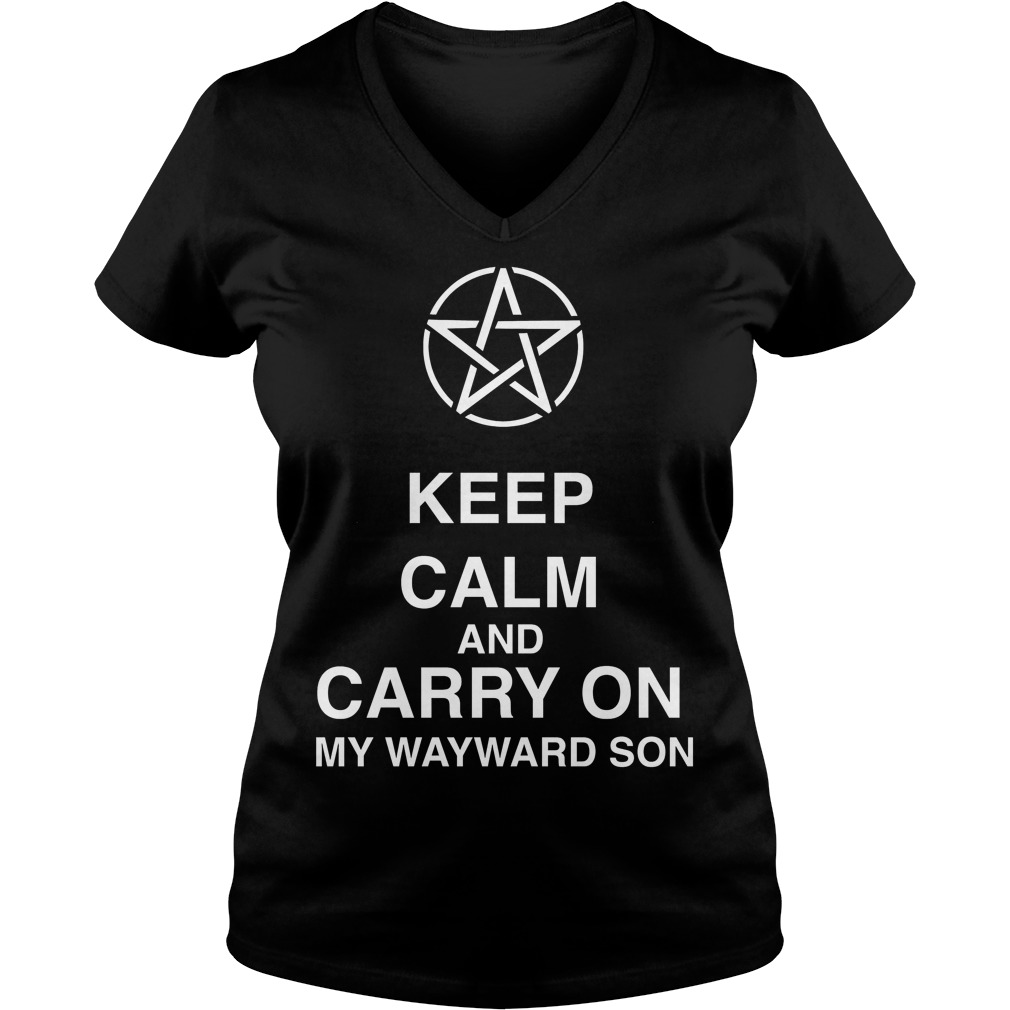 Keep Calm And Carry On My Wayward Son V Neck
