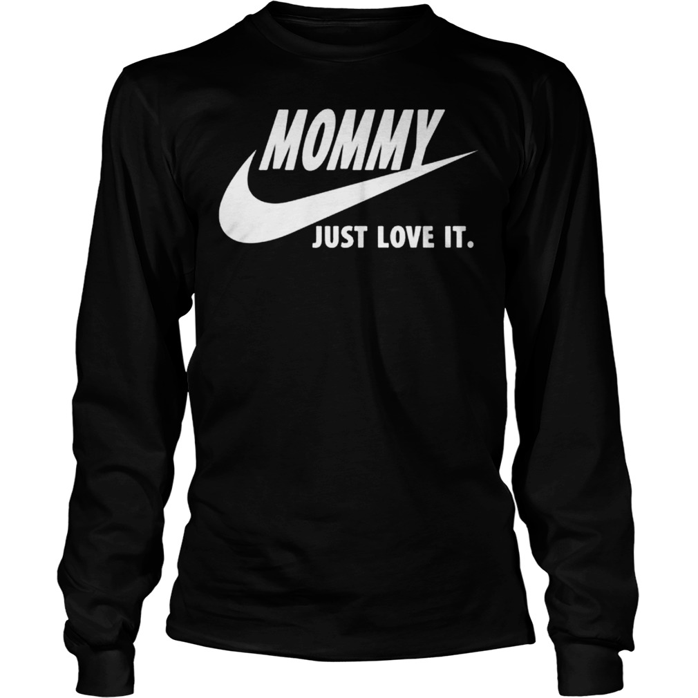 Mommy Just Love It Longsleeve