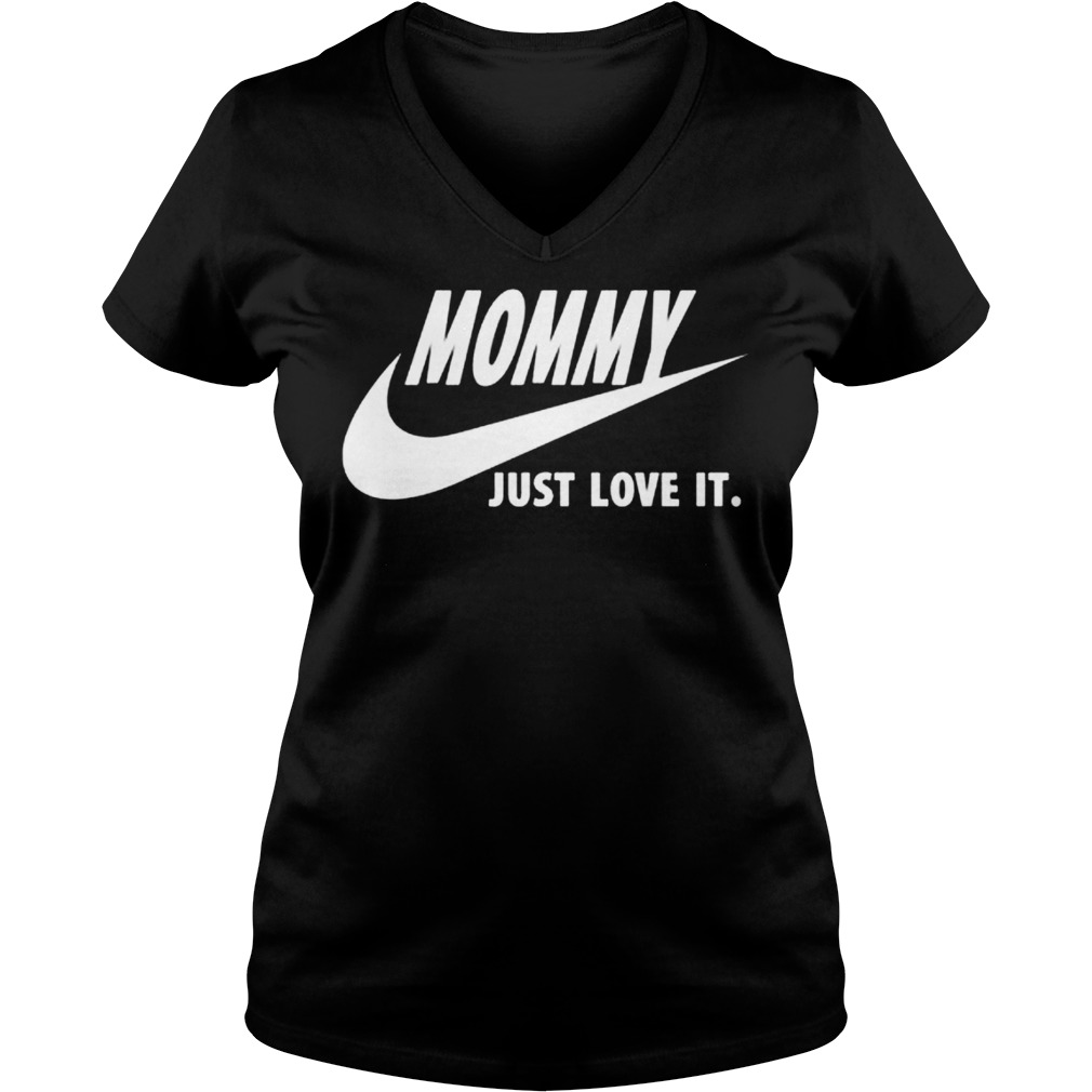 Mommy Just Love It V Neck