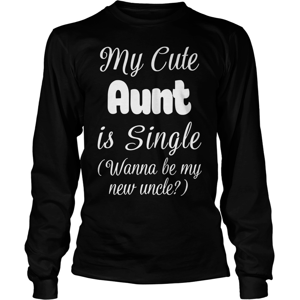 My Cute Aunt Is Single Longsleeve