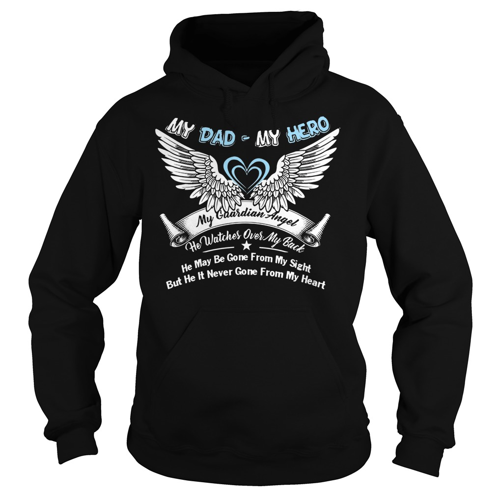 My Dad My Hero My Guardian Angel He Watches Over My Back Hoodie