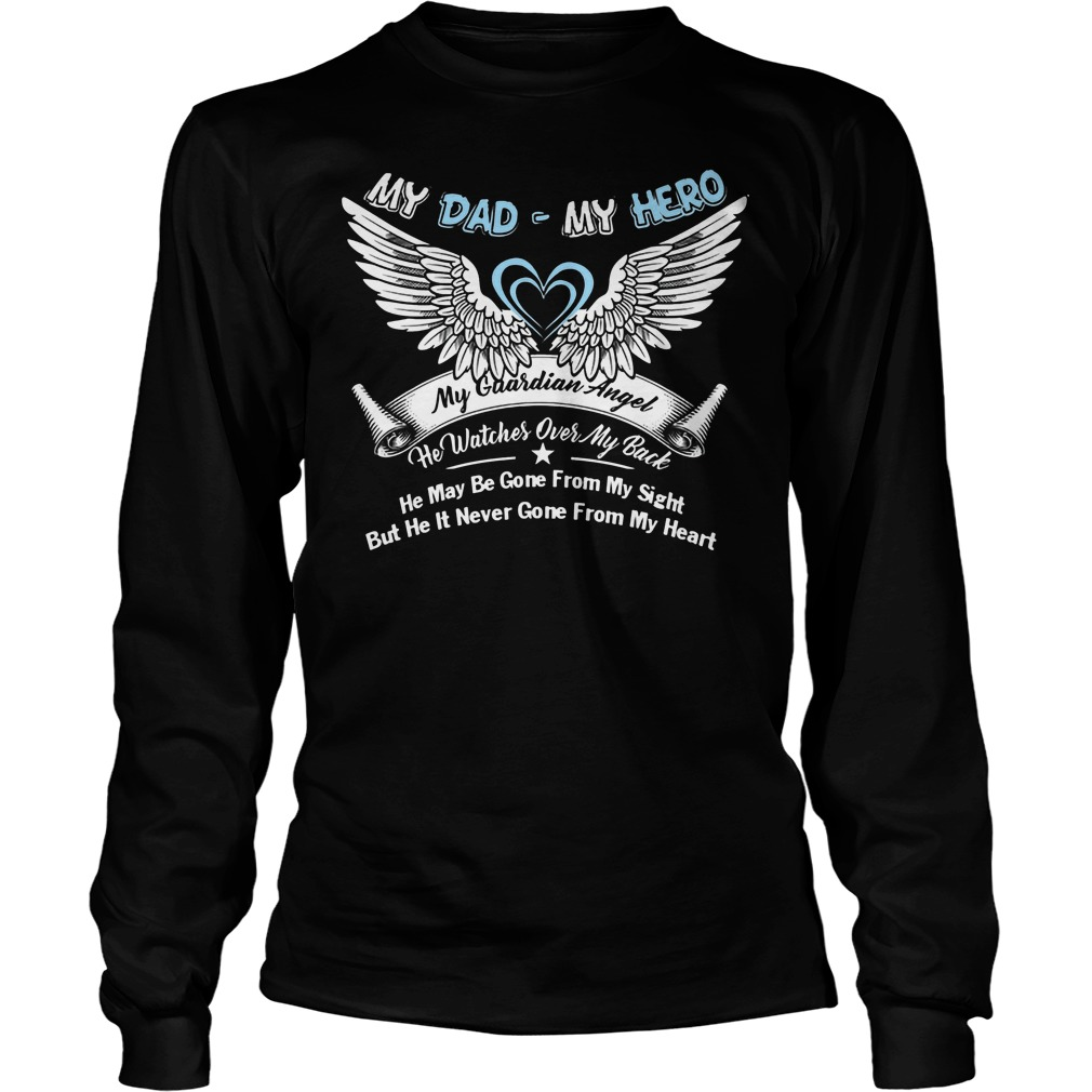 My Dad My Hero My Guardian Angel He Watches Over My Back Longsleeve