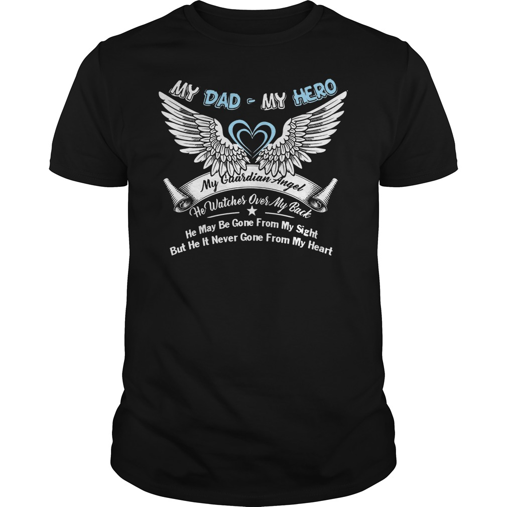 My Dad My Hero My Guardian Angel He Watches Over My Back Shirt
