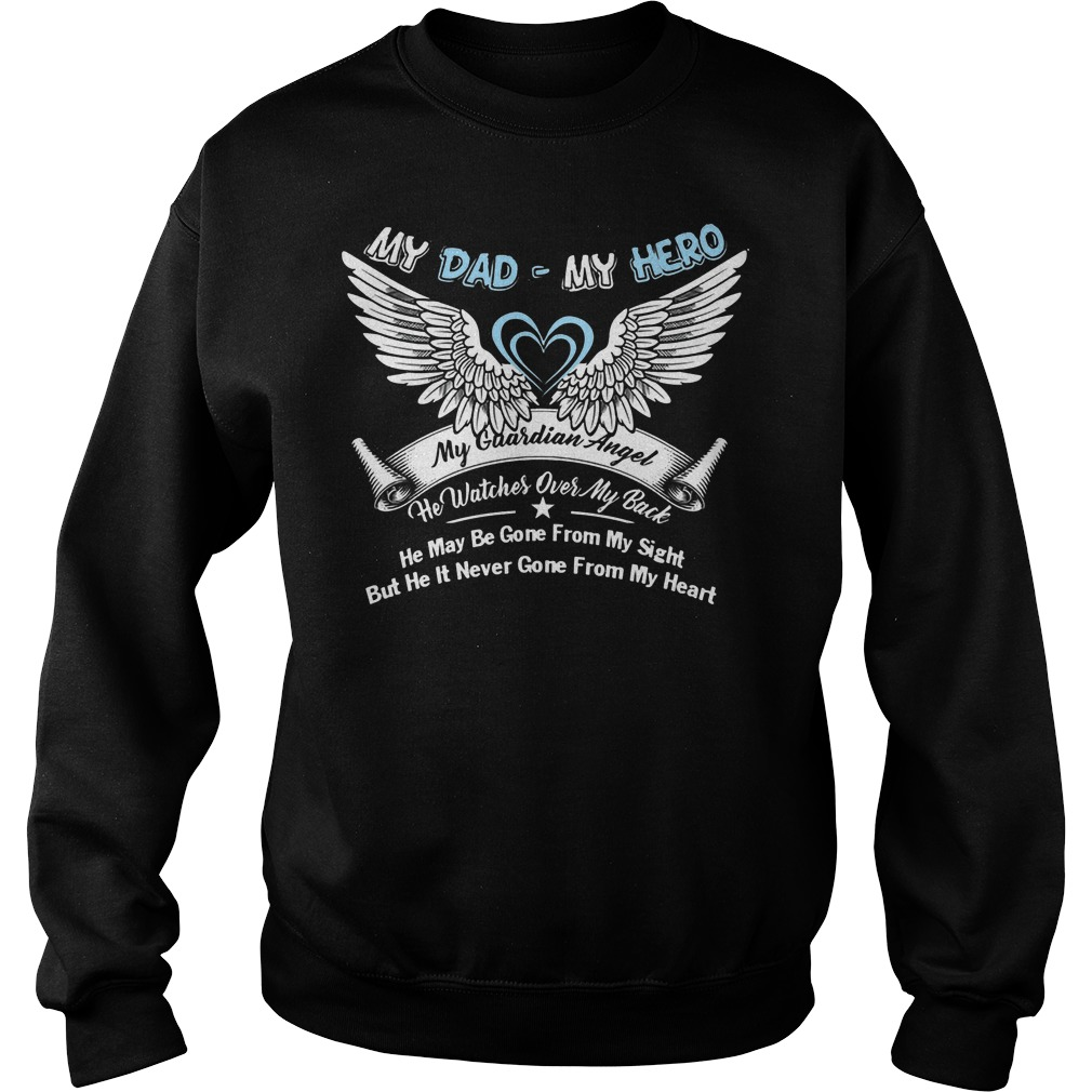My Dad My Hero My Guardian Angel He Watches Over My Back Sweatshirt