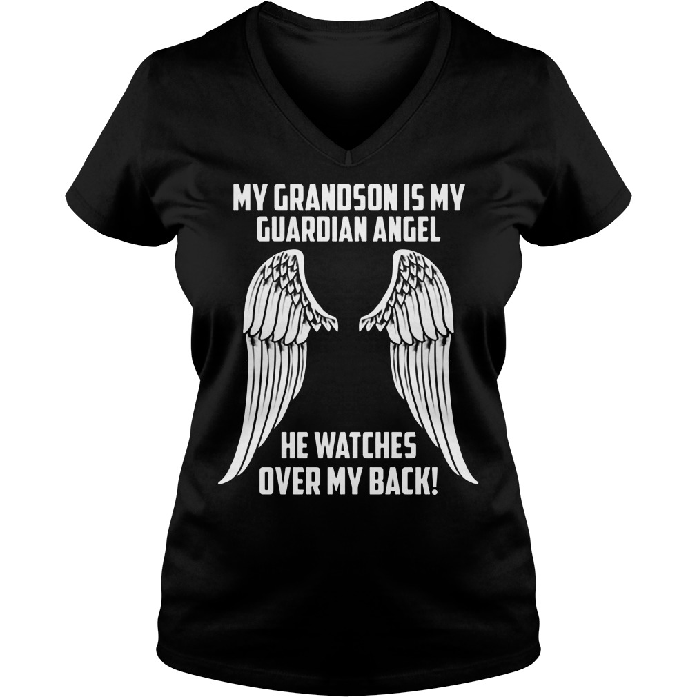 My Grandson Is My Guardian Angel He Watches Over My Back V Neck