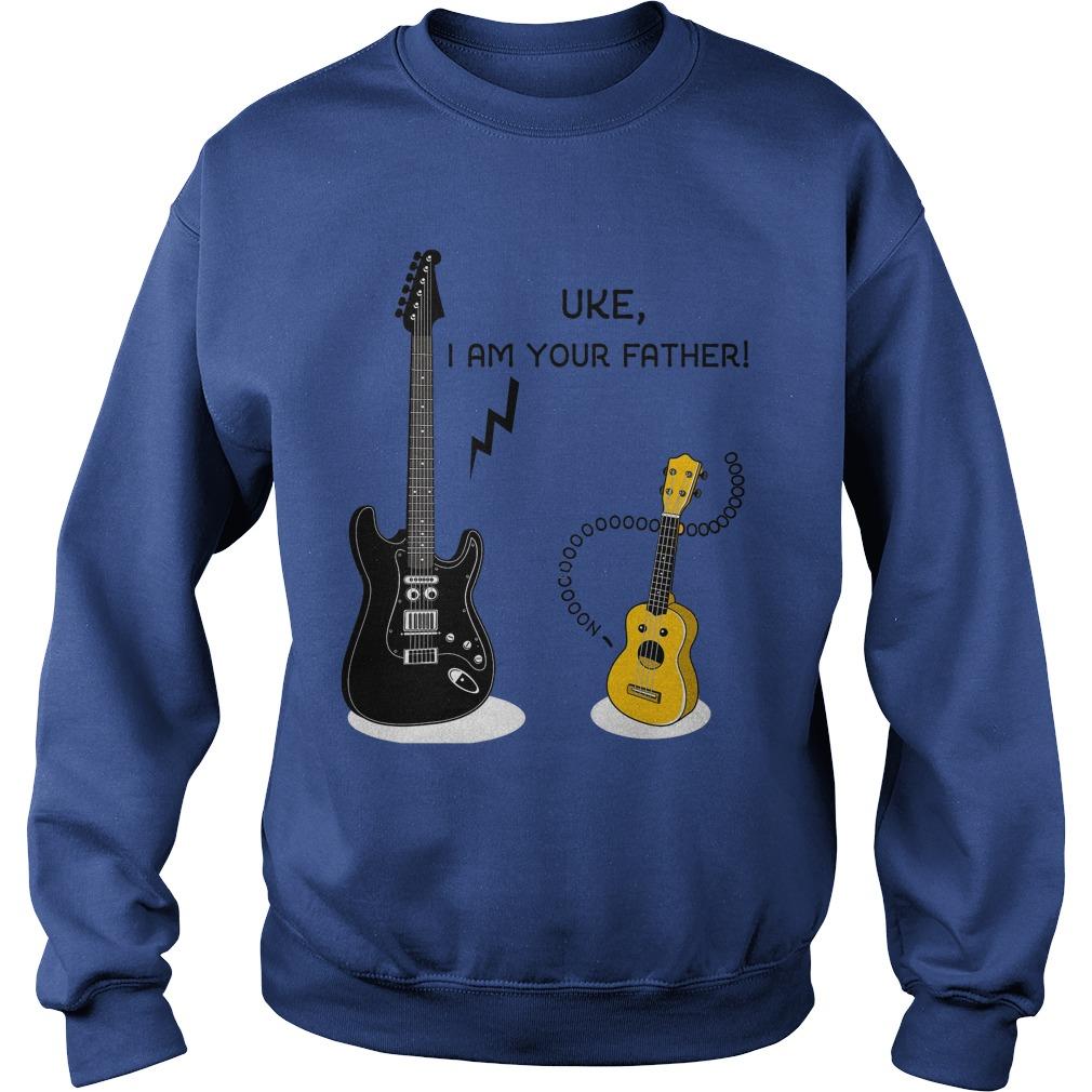 Uke, I Am Your Father Sweat Shirt