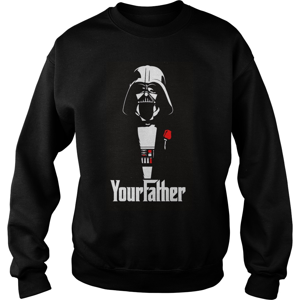 Your Father Star Wars Sweat Shirt
