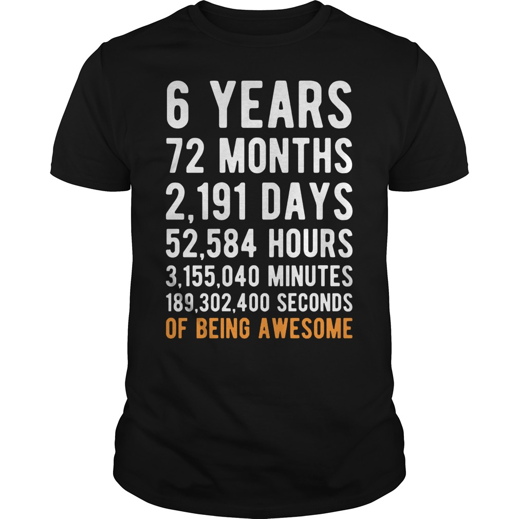 6th Birthday 6 Years Old Being Awesome Shirt