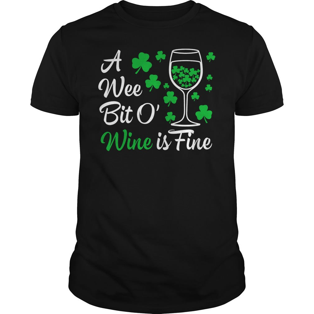 A Wee Bit O Wine Is Fine St Patricks Day Shirt