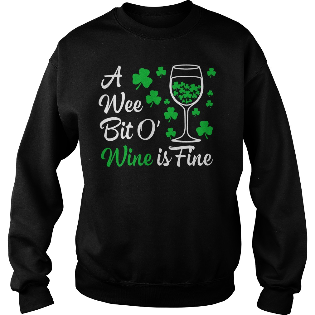 A Wee Bit O Wine Is Fine St Patricks Day Sweater
