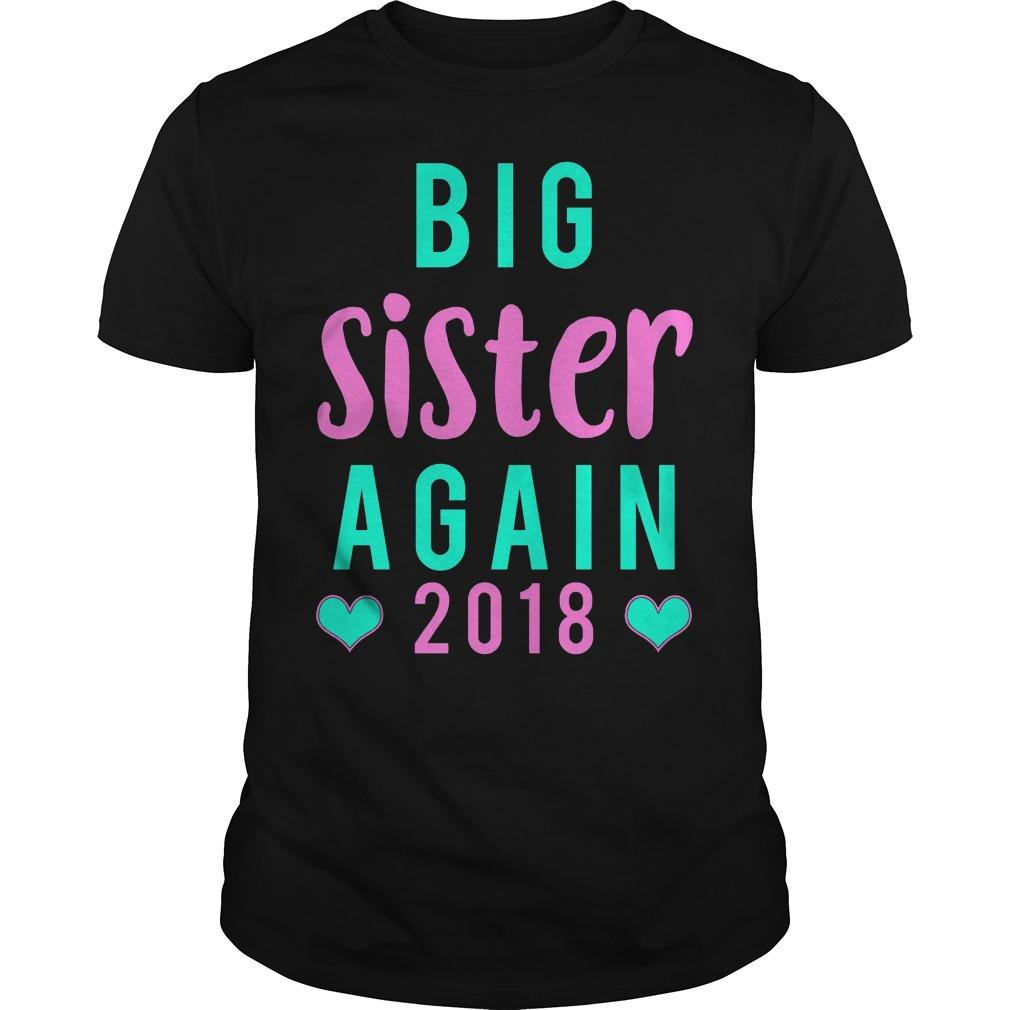 Big Sister Again 2018 Shirt