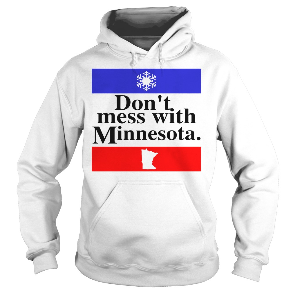 Don't Mess With Minnesota Hoodie