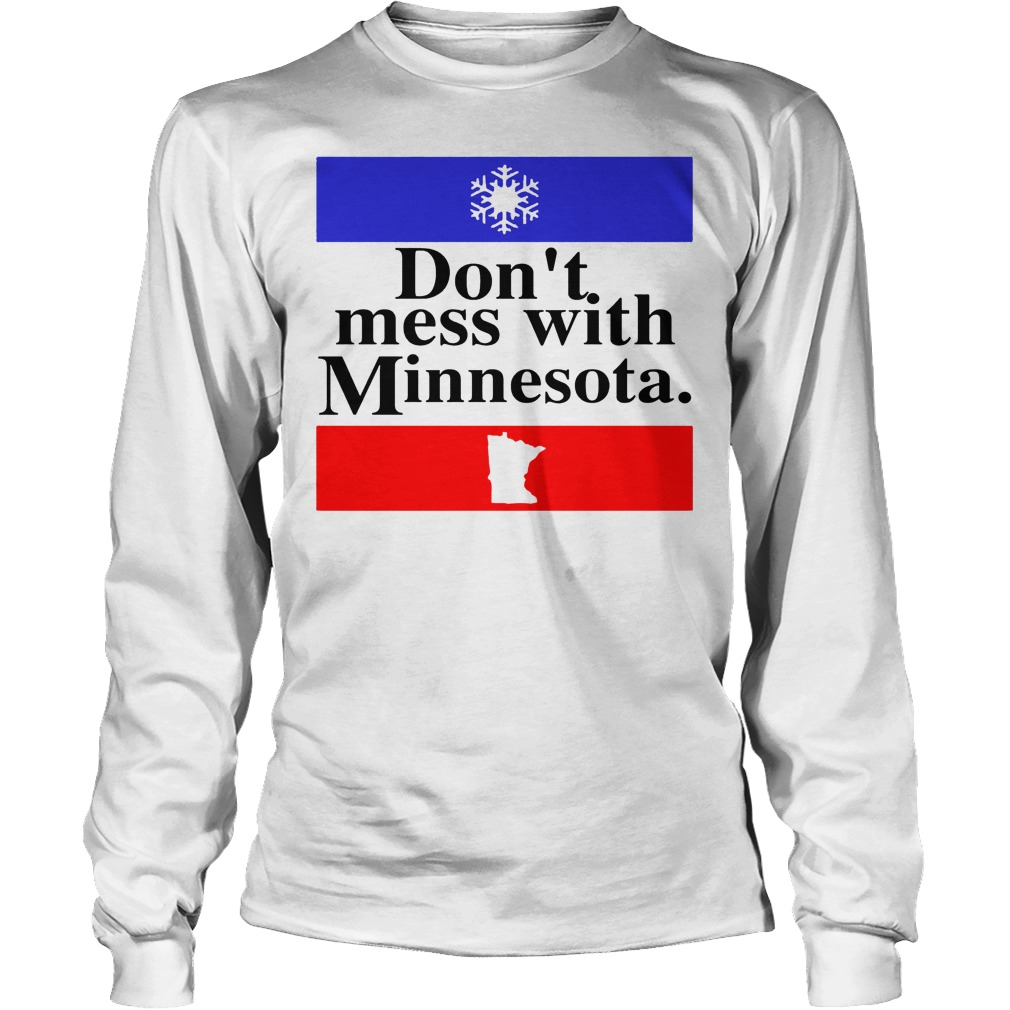 Don't Mess With Minnesota Longsleeve