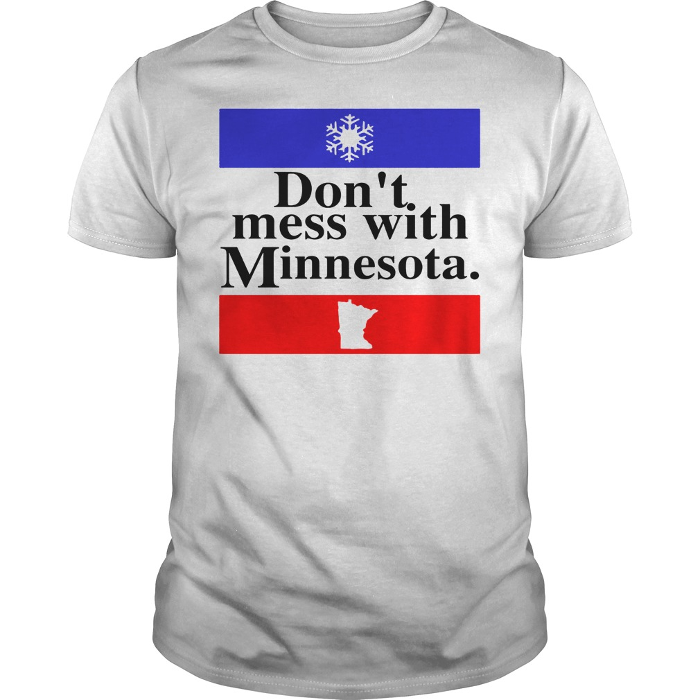 Don't Mess With Minnesota Shirt