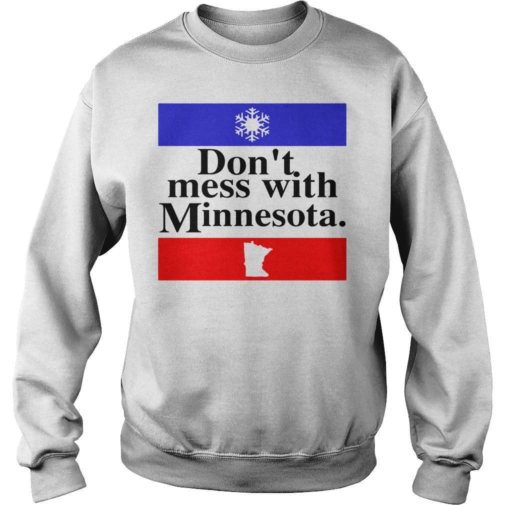 Don't Mess With Minnesota Sweat