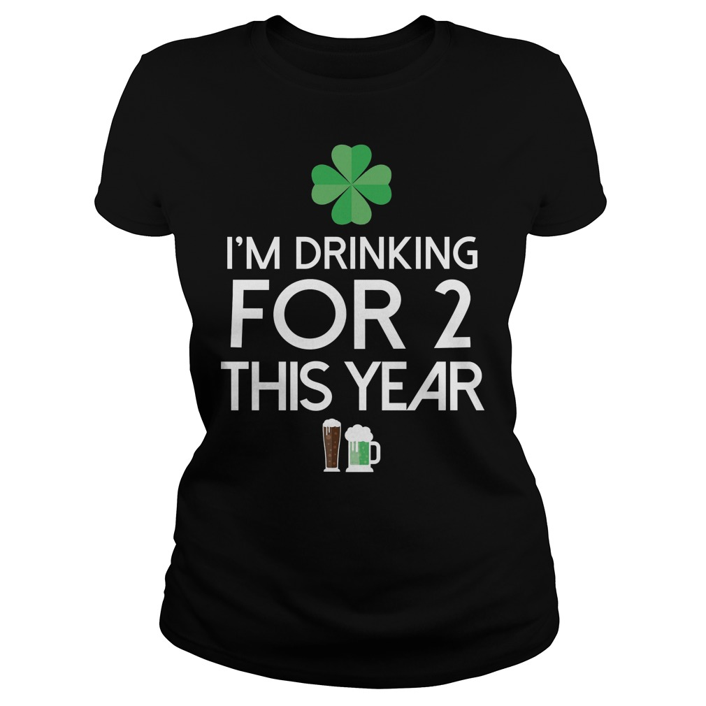Drinking Two For This Year St Patricks Day Ladies