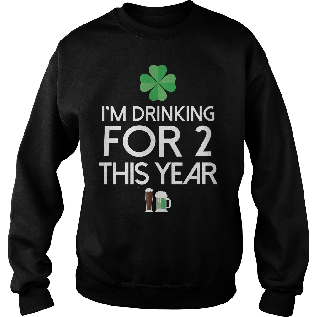 Drinking Two For This Year St Patricks Day Sweater
