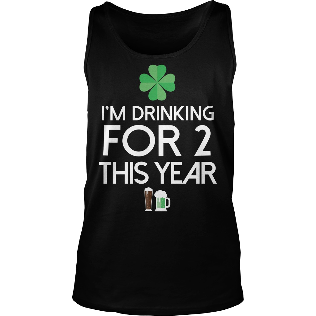 Drinking Two For This Year St Patricks Day Tanktop
